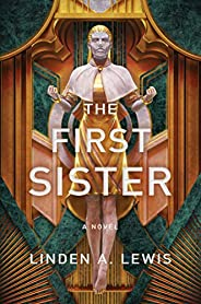 The First Sister (The First Sister trilogy Book 1)