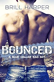 Bounced: A Blue Collar Bad Boy Romance (Blue Collar Bad Boys)