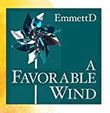 A Favorable Wind by EmmettDWhen sold by Amazon.com, this product is manufactured on demand using CD-R recordable media. Amazon.com's standard return policy will apply.