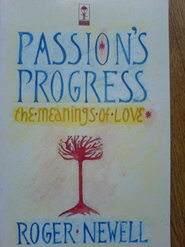 Passion's Progress : The Meanings of Love