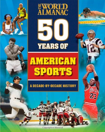 50 Years of American Sports (World Almanac)