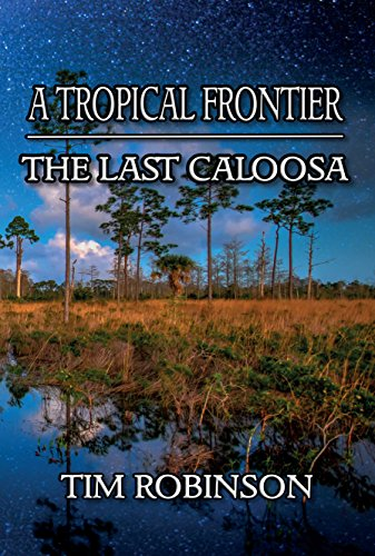 A Tropical Frontier: The Last Caloosa (English Edition)