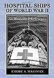 Hospital Ships of World War II, Emory A. Massman, 0786432551