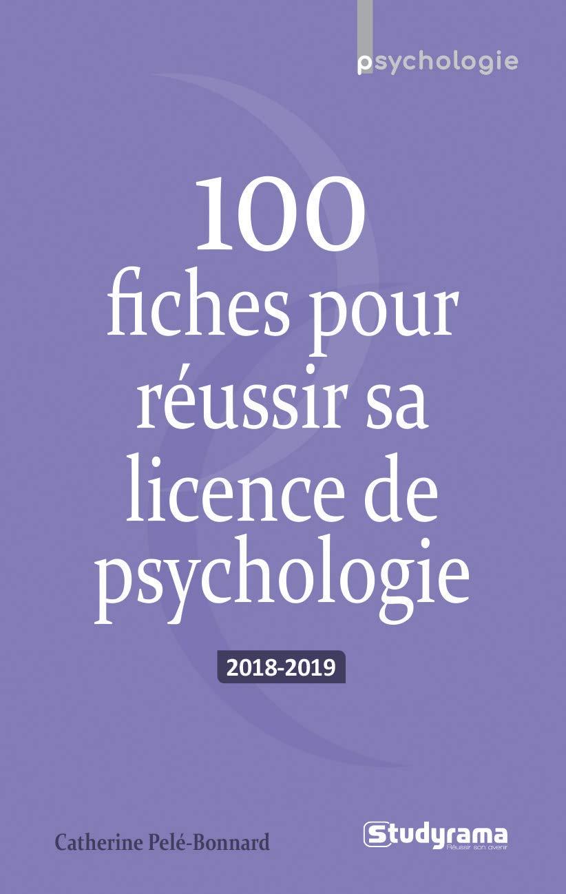 100 fiches pour réussir sa licence de psychologie Broché – 9 octobre 2018 Catherine Pelé-Bonnard Studyrama 2759038599 Psychologie clinique