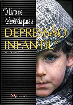 O Livro de Referência Para a Depressão Infantil | Amazon