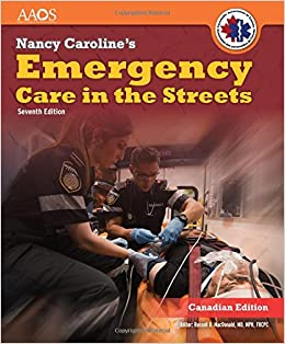 Nancy carolines emergency care in the streets canadian aaos nancy carolines emergency care in the streets canadian aaos american academy of orthopaedic surgeons aaos 9781284050523 emergency medicine amazon fandeluxe Images
