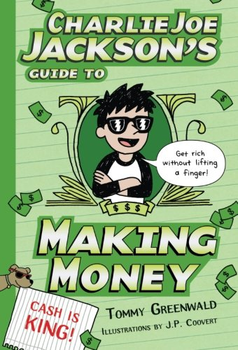 Charlie Joe Jackson's Guide to Making Money (Charlie Joe Jackson Series)