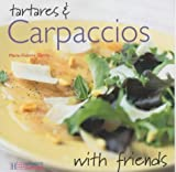 img - for Tartares and Carpaccios (With Friends) by Marie-Victoire Garcia (2004-02-15) book / textbook / text book