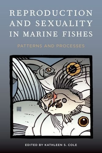 Reproduction and Sexuality in Marine Fishes: Patterns and Processes (2010-10-28)