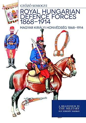 Royal Hungarian Defence Forces 1868 - 1914 - Magyar királyi honvédség 1868 - 1914