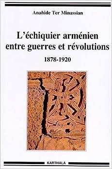 Book L échiquier arménien entre guerres et révolutions 1878-1920