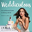 Weddiculous: An Unfiltered Guide to Being a Bride Audiobook by Jamie Lee, Jacqueline Novak Narrated by Jamie Lee