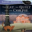 The Cat, the Quilt, and the Corpse: A Cats in Trouble Mystery, Book 1 Hörbuch von Leann Sweeney Gesprochen von: Vanessa Johansson