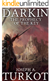 Darkin: The Prophecy of the Key (The Darkin Saga Book 2)