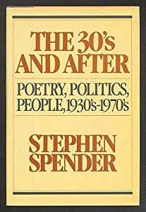 The Thirties and After: Poetry, Politics, People, 1933's-1970's