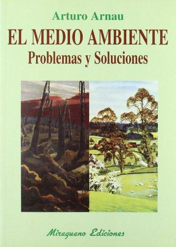 Descargar Libro El Medio Ambiente. Problemas Y Soluciones Arturo Arnau