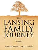 The Lansing Family Journey Volume 1, Bill Lansing, 1441583424