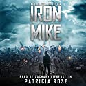 Iron Mike Audiobook by Patricia Rose Narrated by Zachary Liebenstein