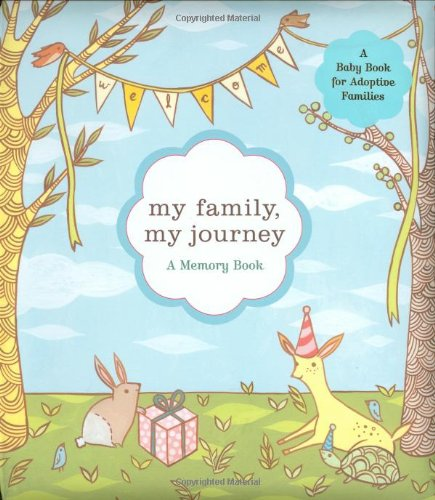 Adoption Memory Book - My Family, My Journey: A Baby Book for Adoptive Families