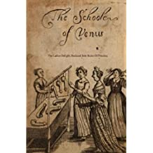 The School of Venus: or; The Ladies Delight, Reduced into Rules of Practice