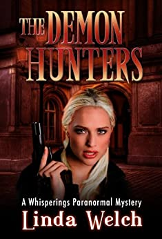 The Demon Hunters: Whisperings Paranormal Mystery Book Two by [Welch, Linda]