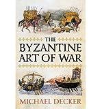 The Byzantine Art of War (Hardback) - Common