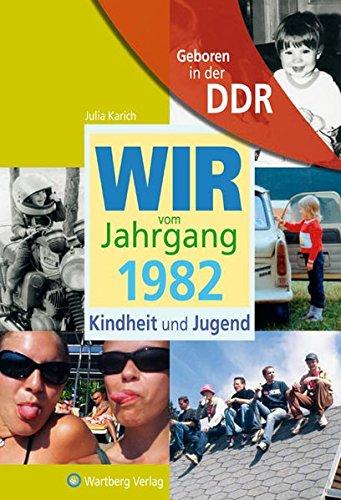 Geboren in der DDR - Wir vom Jahrgang 1982 - Kindheit und Jugend (Aufgewachsen in der DDR)