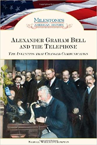 Alexander Graham Bell And The Telephone: The Invention That Changed Communication Epub Descargar