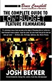 The Complete Guide to Low-Budget Feature, Josh Becker, 0809556456