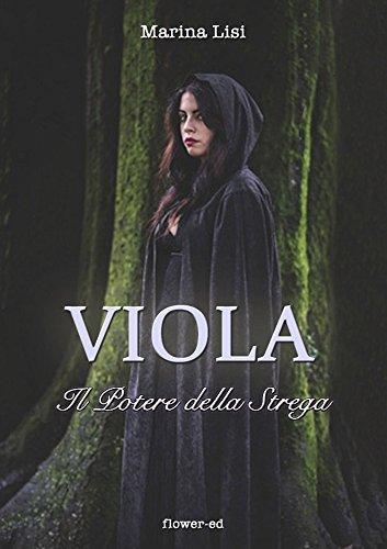 Viola. Il Potere della Strega (Il Grimorio Vol. 10) (Italian Edition)