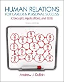 img - for Human Relations for Career and Personal Success: Concepts, Applications, and Skills (10th Edition) Paperback January 25, 2013 book / textbook / text book