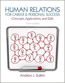 Human Relations for Career and Personal Success: Concepts, Applications, and Skills (10th Edition) January 25, 2013
