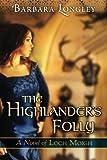 The Highlander's Folly (The Novels of Loch Moigh)