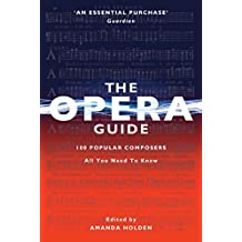 The Opera Guide: 100 Popular Composers UPDATED 2016