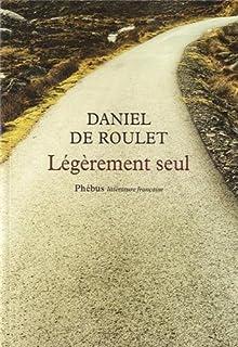 Légèrement seul, Roulet, Daniel de