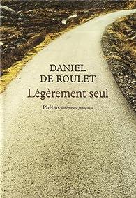 Légèrement seul - Sur les traces de Gall par Daniel de Roulet