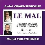 Le Mal: Le méchant, le salaud, le pervers, le médiocre | André Comte-Sponville,Michel Terestchenko,Françoise Dastur