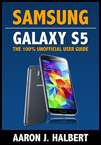 Samsung Galaxy S5: The 100% Unofficial User (Samsung Galaxy S5 For Dummies)