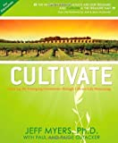 Cultivate: Forming the Emerging Generation Through Life-on-life Mentoring (For Educators) by Jeff Myers (June 01,2010)