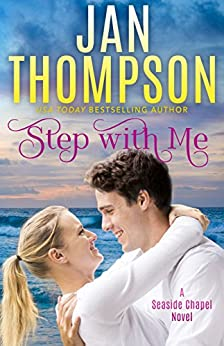 Step with Me: Love Amiss... A Christian Romance Novel (Seaside Chapel Book 2) by [Thompson, Jan]