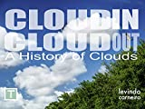 Cloud In Cloud Out: A History of Clouds