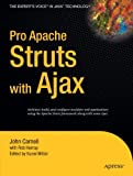 Pro Apache Struts with Ajax, John Carnell and Kunal Mittal, 1590597389