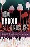 The Heroin Chronicles (Akashic Drug Chronicles)