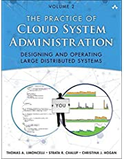 Practice of Cloud System Administration, The: DevOps and SRE Practices for Web Services, Volume 2