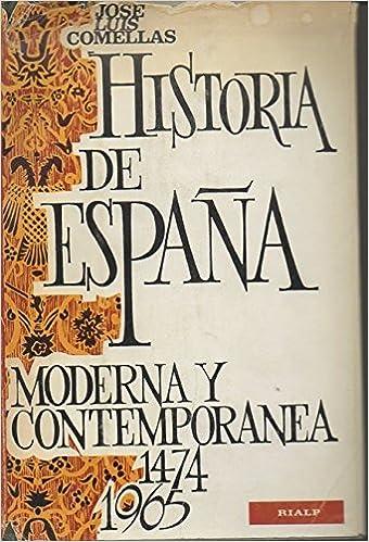 Historia de España Moderna y Contemporánea. 1474-1965: Amazon.es: Comellas, J L: Libros