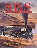 S.P.& S.: The Spokane Portland & Seattle Railway