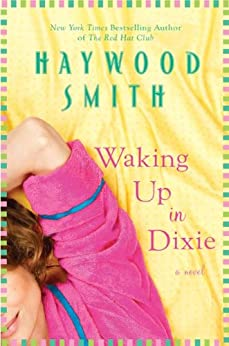 Waking Up in Dixie: A Novel by [Smith, Haywood]