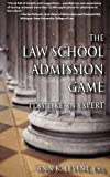 The Law School Admission Game: Play Like an Expert (Law School Expert)