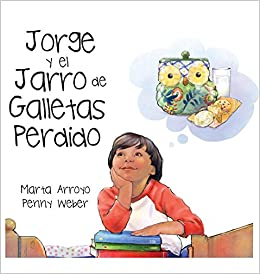 Jorge y El Jarro de Galletas Perdido (Spanish Edition) (Spanish) Hardcover – July 20, 2018