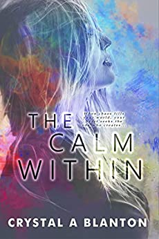 The Calm Within by [Blanton, Crystal A]